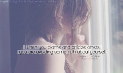 when-you-blame-and-criticize-others-you-are-avoiding-some-trusth-about-yourself